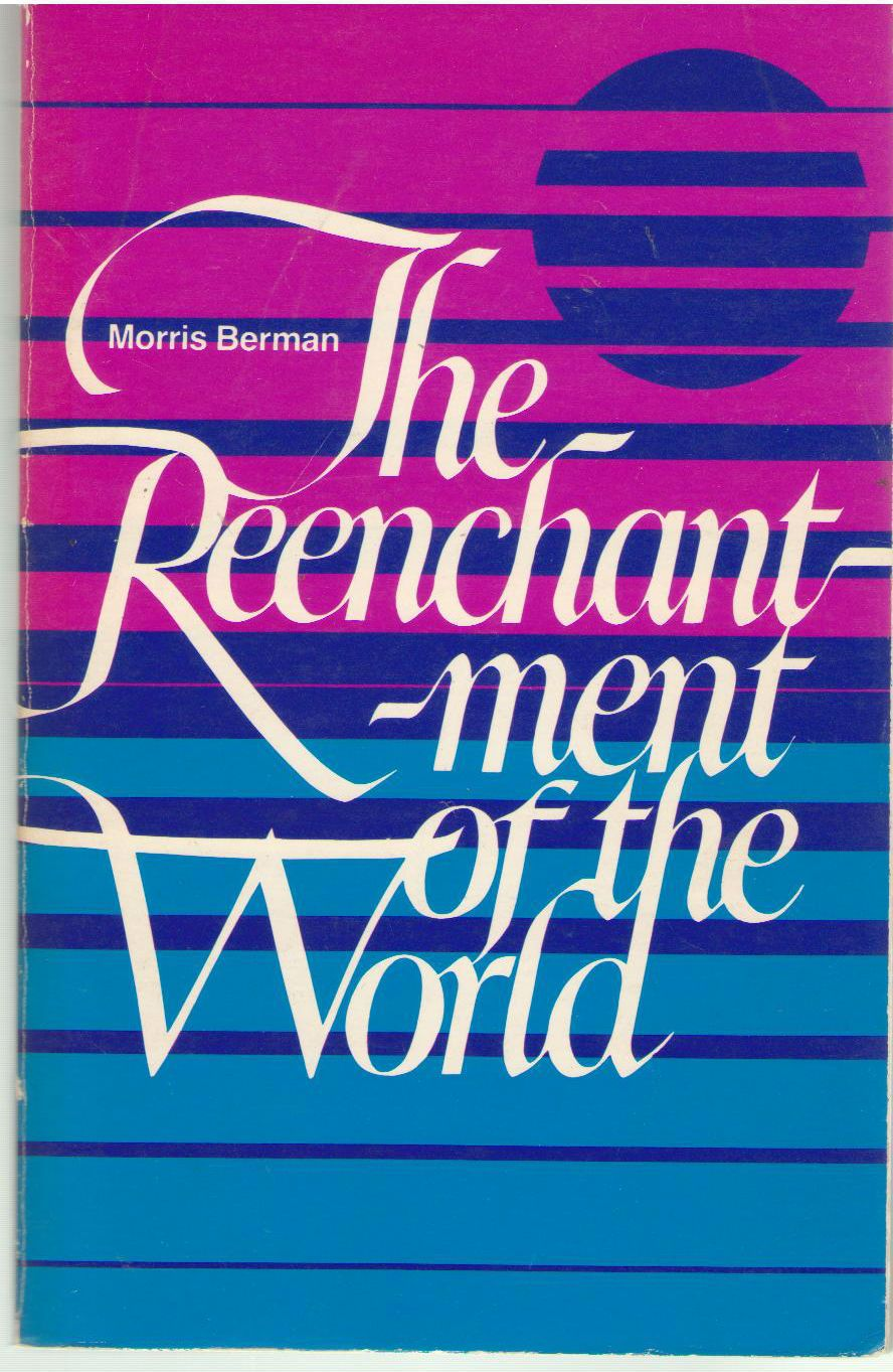 The Reenchantment of the World, Berman, Morris