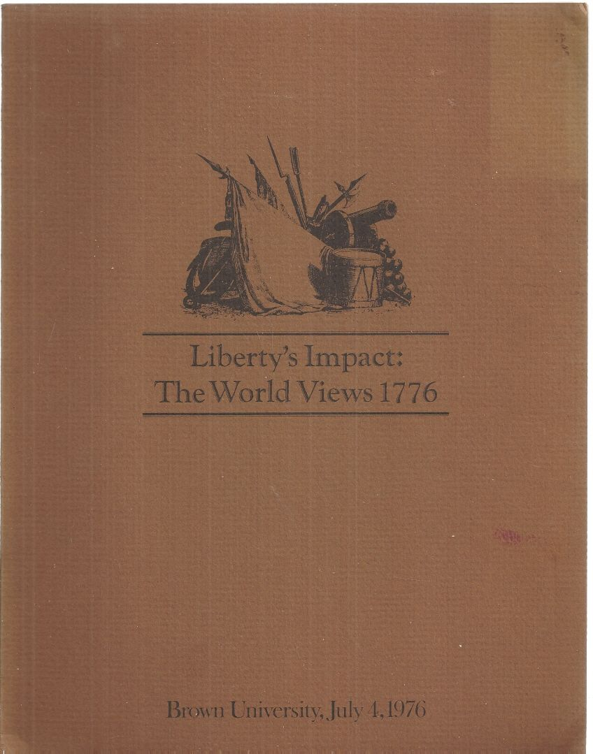 Liberty's Impact: The World Views 1776, (ECHEVERRIA, Durand, David Underdown, Jeannette D. Black, Rhett S. Jones, Charles E. Neu, Bruce Tucker, L.P. Curtis, Jr., R.C. Padden, and Gordon S. Wood)
